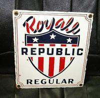 $OLD Royal Republic Regular Porcelain Gas Pump Sign